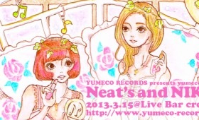「YUMECO RECORDS presents 夢子会 vol.2」Neat's & NIKIIE、開催!(予約受付は終了しました)